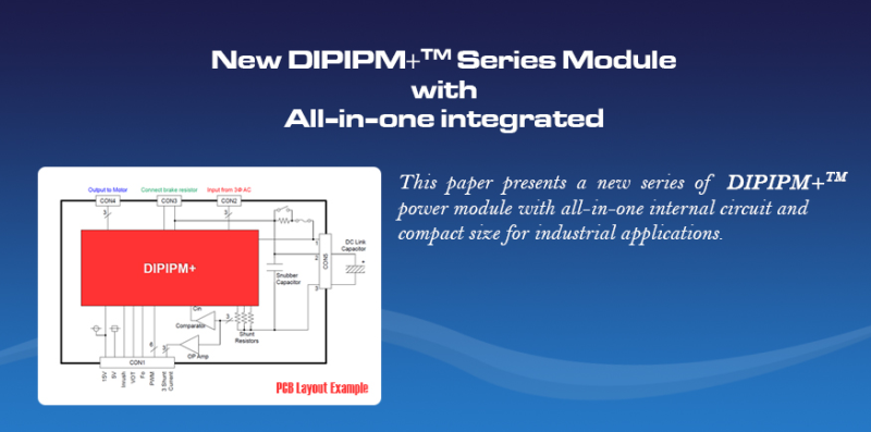 New DIPIPM+™ Series Module with All-in-one integrated