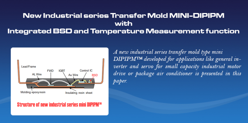 New Industrial series Transfer Mold MINI-DIPIPM with Integrated BSD and Temperature Measurement function